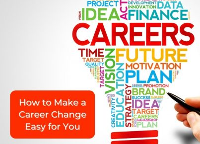 How to Make a Career Change Easy for You