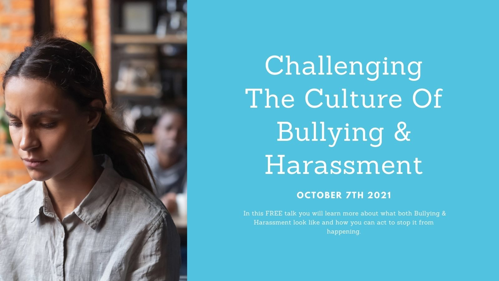 Challenging The Culture Of Bullying & Harassment